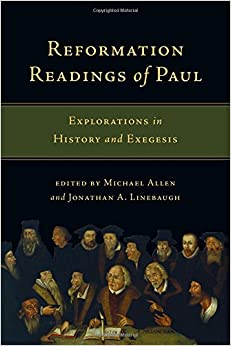 Book Reformation Readings of Paul: Explorations in History and Exegesis