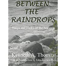 BETWEEN THE RAINDROPS: Haiga and Haiku of the Seasons