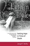 Faith in Exile, Joseph T. Kelley, 0809140888