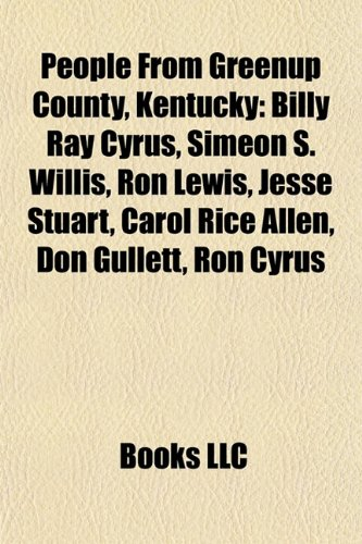 People from Greenup County, Kentucky: Billy Ray Cyrus, Simeon ...