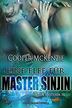 Eine Elfe für Master Sinjin (Club Esoteria 16) (German Edition) by [McKenzie, Cooper]