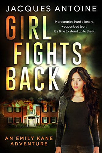 Girl Fights Back (An Emily Kane Adventure Book 1) by [Antoine, Jacques]