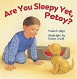 Are You Sleepy yet, Petey?, Marie Hodge, 1402712650