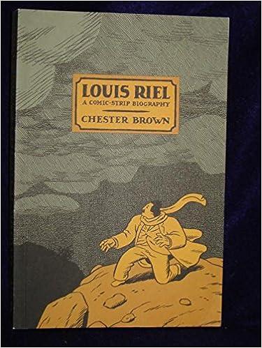 Download Louis Riel A Comic Strip Biography By Chester Brown