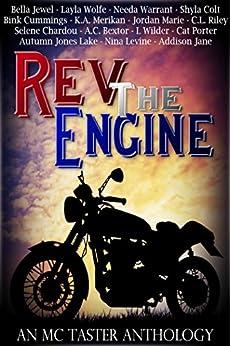Rev The Engine (An MC Taster Anthology) by [Cummings, Bink, Chardou, Selene, Jewel, Bella, Levine, Nina, Marie, Jordan, Wilder, L, Warrant, Needa, Bextor, A.C., Jane, Addison]