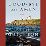 Good-bye and Amen: A Novel | Beth Gutcheon