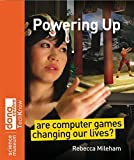 Powering Up - Are Computer Games Changing OurLives?