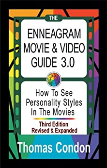 The Enneagram Movie & Video Guide 3.0: How To See Personality Styles in the Movies by [Condon, Thomas]