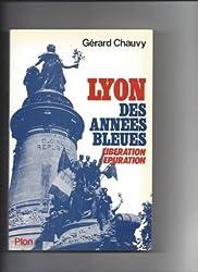 Lyon des annees bleues : liberation, epuration