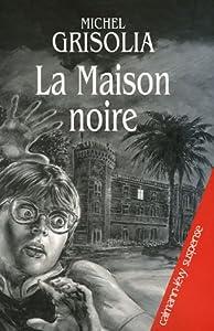 """Afficher """"La maison noire"""""""