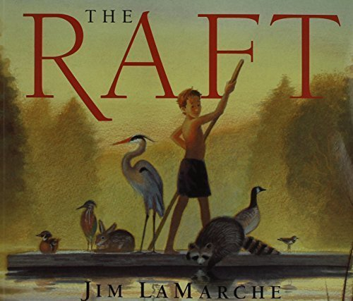 The Raft by LaMarche, Jim (2002) Paperback