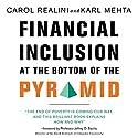 Financial Inclusion at the Bottom of the Pyramid Audiobook by Carol Realini, Karl Mehta Narrated by Jill Shackelford