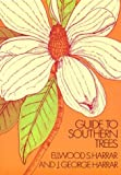 Guide to Southern Trees, Ellwood S. Harrar and J. G. Harrar, 0486209458