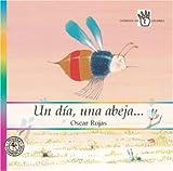Un Dia Una Abeja, O. Rojas, 1400092884