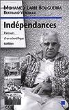 Independances: Parcours d'un scientifique tunisien (Collection Les passeurs de frontières) (French Edition)
