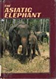 Asiatic Elephant, Carl R. Green and William R. Sanford, 0896863336