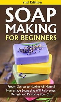 Soap Making Beginners 2nd Rejuvenate ebook