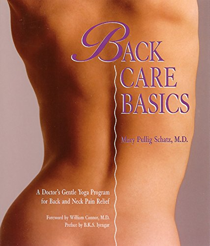 Back Care Basics: A Doctor's Gentle Yoga Program for Back and Neck Pain Relief (Best Yoga Poses For Back And Neck Pain)