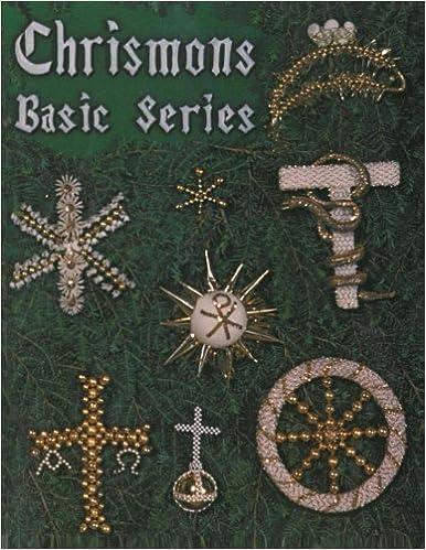 Chrismons Basic Series Chrismons Chrismons Ornaments Volume 1 Spencer Mrs Frances Kipps 9780971547209 Amazon Com Books