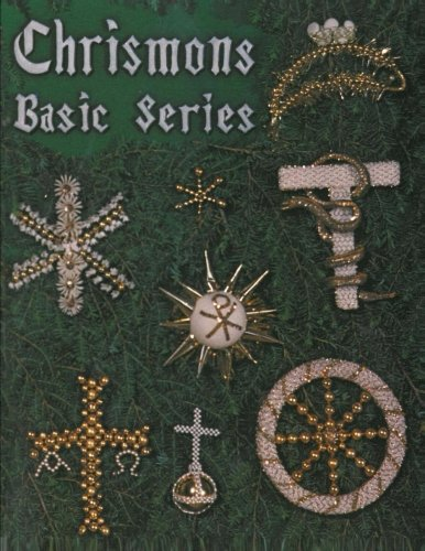 Chrismons Basic Series: Chrismons (Chrismons Ornaments) (Volume 1)
