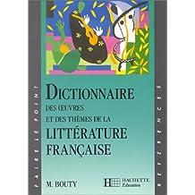 DICTIONNAIRE OEUVRES + THEMES LITT. FRANC.