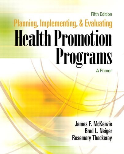 Planning, Implementing, and Evaluating Health Promotion Programs: A Primer, 5th Edition 5th Edition by McKenzie, James F., Neiger, Brad L., Thackeray, Rosemary (2008) Paperback