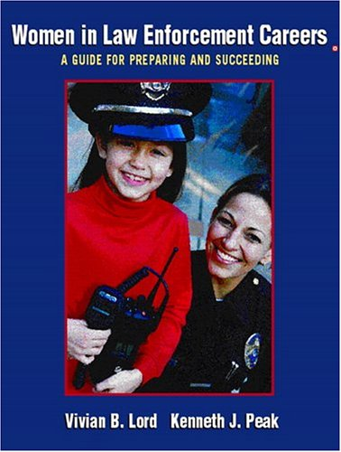 Women in Law Enforcement Careers: A Guide for Preparing and Succeeding