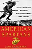 Book cover for American Spartans: The U.S. Marines: A Combat History from Iwo Jima to Iraq