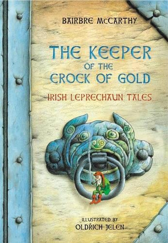 The Keeper of the Crock of Gold: Irish Leprechaun Tales ()
