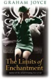 The Limits of Enchantment: A Novel