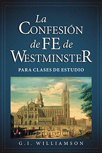 La Confesión de Fe de Westminster para Clases de Estudio (Spanish Edition) [G. I. Williamson] (Tapa Blanda)