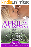 April of Enchantment (Sweetly Contemporary Collection Book 1)
