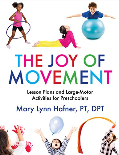 - The Joy of Movement: Lesson Plans and Large-Motor Activities for Preschoolers