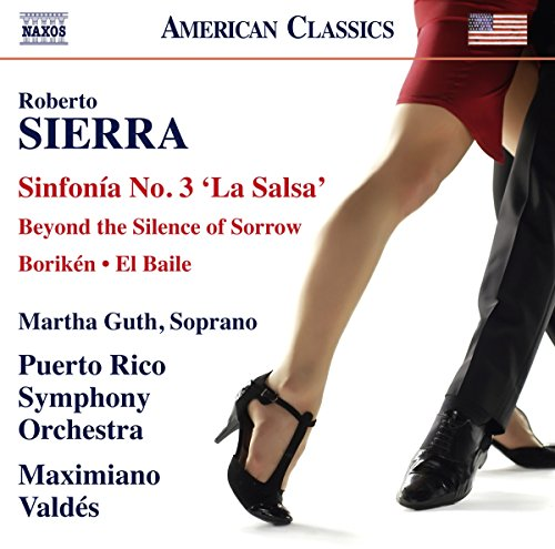 Roberto Sierra: Sinfonia No. 3 'La Salsa' - Beyond the Silence of Sorrow - Boriken - El Baile
