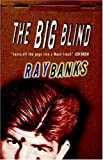 The Big Blind, Ray Banks, 1930997280