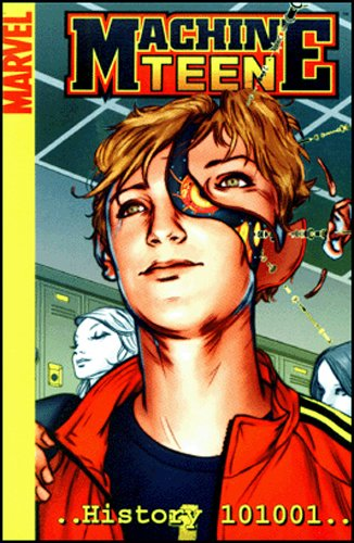 Machine Teen: History 101001 (Marvel Digests) PDF