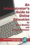 An Administrator's Guide to Online Education (PB) (USDLA Book Series on Distance Learning), Kaye Shelton, George Saltsman, 1593114249