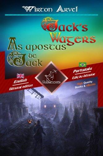 Jack's Wagers (A Jack O' Lantern Tale) - As apostas de Jack (Um conto celta): Bilingual parallel text - Texto bilíngue em paralelo: English - ... - Português Brasileiro (Portuguese Edition) -