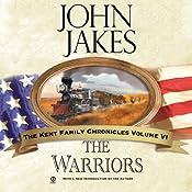 The Warriors: The Kent Family Chronicles, Book 6   John Jakes