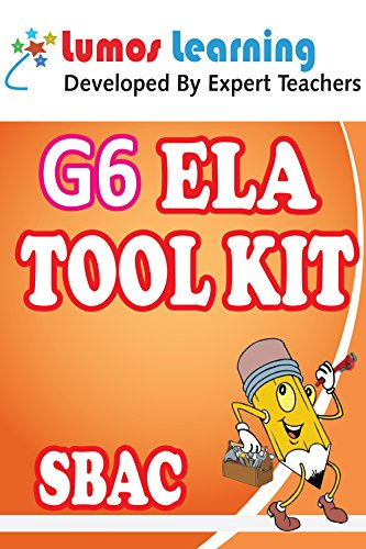 Grade 6 English Language Arts (ELA) Tool Kit for Educators: Standards Aligned Sample Questions, Apps, Books, Articles and Videos to Promote Personalized ... SBAC Edition (Teacher Resource Kit Book 1) (Grade 6 Ela Common Core Sample Questions)