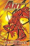 Ant Volume 1: Reality Bites (v. 1)