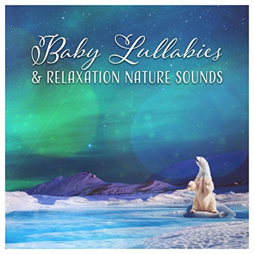 Baby Lullabies & Relaxation Nature Sounds - Music for Colic Relief, Deep Dreaming, Gentle Rain, Ocean Waves, Singing Birds, Soothing Musicbox