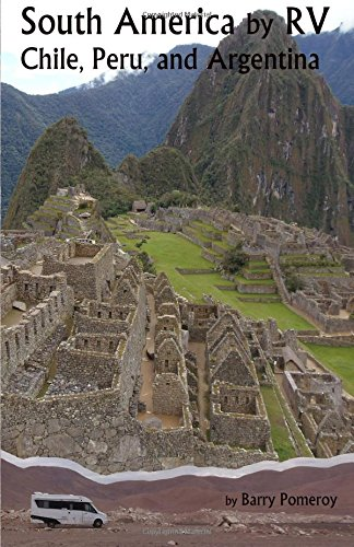 South America by RV: Chile, Peru, and Argentina pdf epub