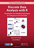 Discrete Data Analysis with R 1st Edition