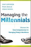 img - for Managing the Millennials: Discover the Core Competencies for Managing Today's Workforce by Chip Espinoza (2010-02-15) book / textbook / text book