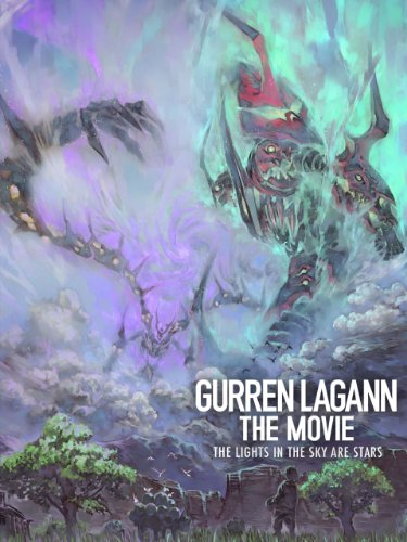 Gurren Lagann Anime (Gurren Lagann the Movie: The Lights In The Sky Are)