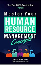 Master Your Human Resource Management Concepts: Essential PMP® Concepts Simplified (Ace Your PMP® Exam Book 8)