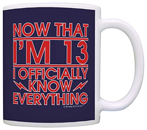 13th Birthday Gifts For All Now That I'm 13 Officially Know Everything Gift Coffee Mug Tea Cup Blue ()