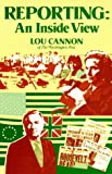 Reporting : An Inside View, Cannon, Lou, 0930302133
