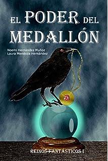 El poder del medallón: Reinos fantásticos (Volume 1) (Spanish Edition)